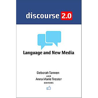 Discourse 2.0 Language and New Media by Tannen & Deborah