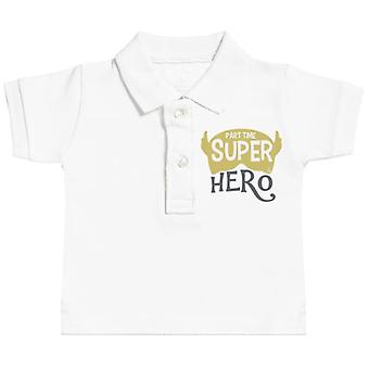 Spoilt Rotten Part Time Super Hero Baby Polo T-Shirt