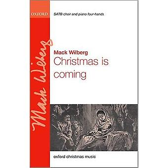 Christmas is Coming - Vocal Score by Mack Wilberg - 9780193407701 Book
