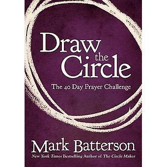 Tegner sirkelen - 40 dagers bønn utfordring fra merket Batterson - 9780