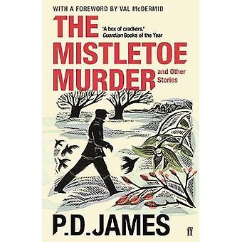 Mistelten mord og andre historier af P. D. James - 9780571331352