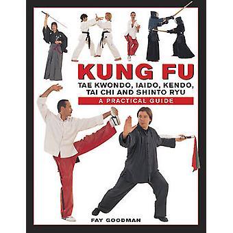 Kung Fu - Tae Kwondo - Tai Chi - Kendo - Aiado - Shinto Ryu. Een stap-by