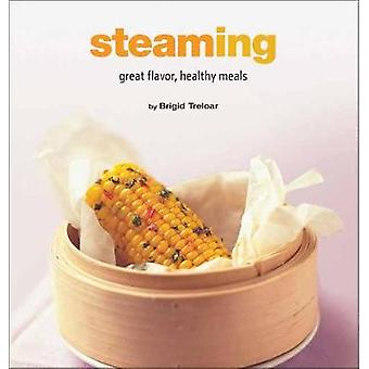 Steaming - Great Flavor - Healthy Meals by Steaming - Great Flavor - He