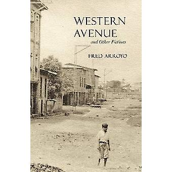 Western Avenue and Other Fictions (2nd) by Fred Arroyo - 978081650233