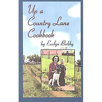 Up a Country Lane Cookbook by Evelyn Birkby - Jane Stern - Michael St