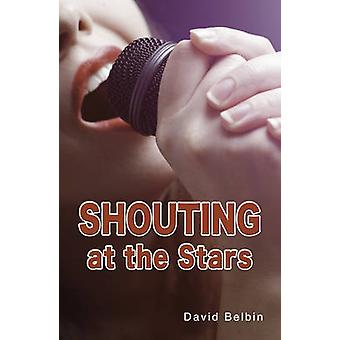 Shouting at the Stars by David Belbin - 9781781271995 Book