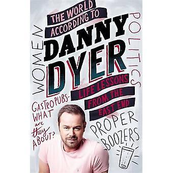 Le monde selon Danny Dyer - leçons de vie de l'East End par