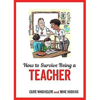 How to Survive Being a Teacher - Tongue-In-Cheek Advice and Cheeky Ill