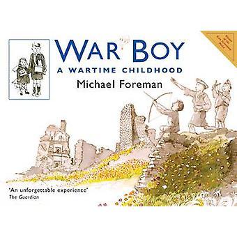 Boy - ein Krieg-Kindheit von Michael Foreman - Krieg 9781843650874 Buch
