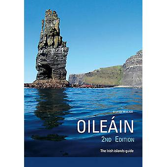 Oileain - the Irish Islands Guide (2nd Revised edition) by David Wals