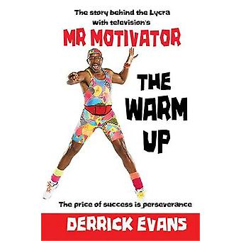 The Warm Up - The Story Behind the Lycra with Television's Mr Motivato