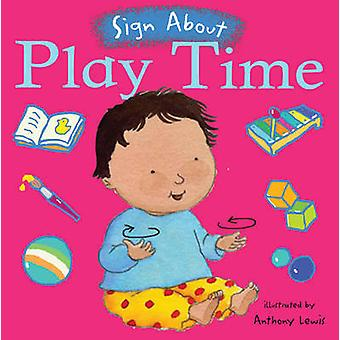 Play Time - BSL (British Sign Language) by Anthony Lewis - 97819045507