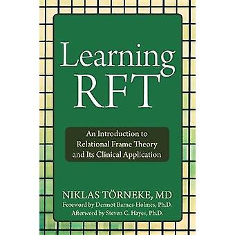 Learning RFT - An Introduction to Relational Frame Theory and its Clin