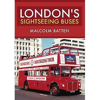 London's Sightseeing Buses by London's Sightseeing Buses - 9781445683