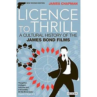 Licence to Thrill - A Cultural History of the James Bond Films (2nd) b