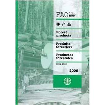 FAO Yearbook [of] Forest Products 2006 - 2002-2006 by Food and Agricu