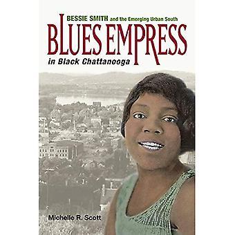 Blues-Kaiserin in schwarzer Chattanooga: Bessie Smith und den aufstrebenden städtischen Süd