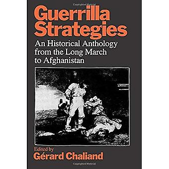 Guerrilla Strategies: An Historical Anthology from the Long March to Afghanistan
