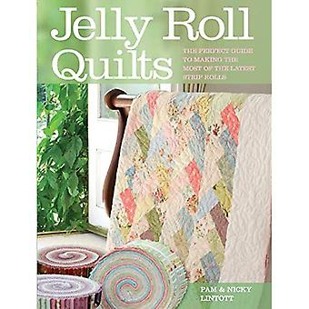 Jelly Roll Quilt Fever: The Perfect Guide to Making the Most of the Latest Strip Rolls