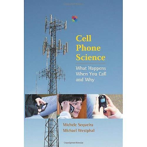 Cell Phone Science  What Happens When You Call and Why