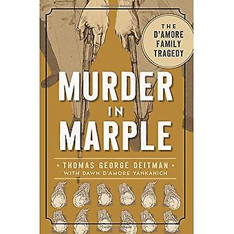Murder in Marple:: The D Amore Family Tragedy (True Crime)