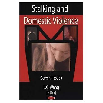 Stalking und häusliche Gewalt: aktuelle Themen
