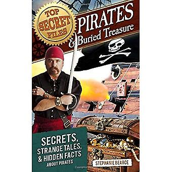 Top Secret Files: Pirates and Buried Treasure: Secrets, Strange Tales, and Hidden Facts about Pirates (Top Secret...