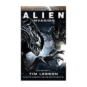 Alien - Invasion (la Rage la guerre #2)
