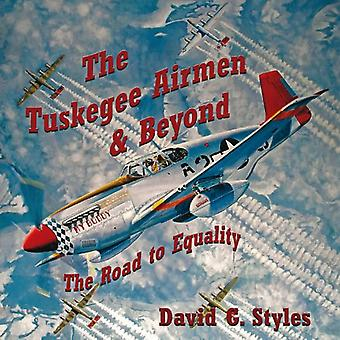 The Tuskegee Airmen & Beyond: ...The Road to Equality