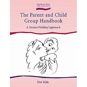 The Parent and Child Group Handbook: A Steiner / Waldorf Approach (Early Years)