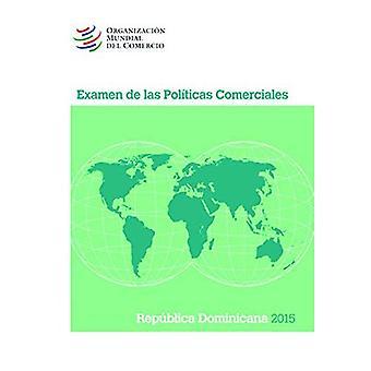 Examen de Las Politicas Comerciales 2015: Republica Dominicana