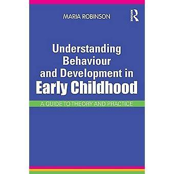 فهم السلوك والتنمية في مرحلة الطفولة المبكرة بدليل لنظرية وممارسة من قبل ماريا & روبنسون