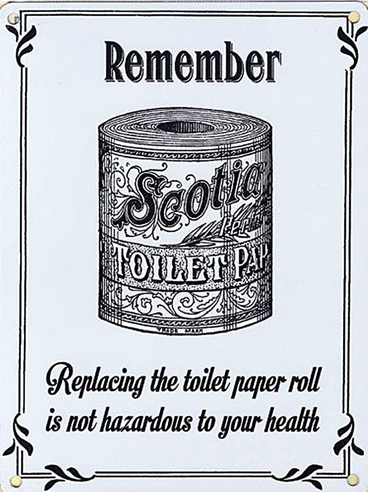 Scotia Replacing The Toilet Roll metal sign  (og 4030)