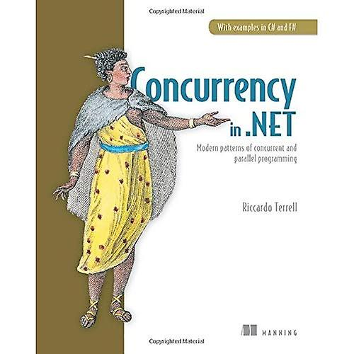 Concurrency in .Net  Modern Patterns of Concurrent and Parallel Programming