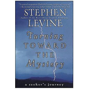 Turning Toward the Mystery by Levine & Stephen