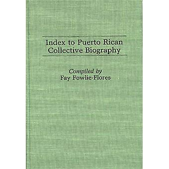 Index to Puerto Rican Collective Biography. by FowlieFlores & Fay