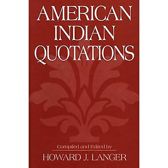 American Indian Quotations by Langer & Howard J.