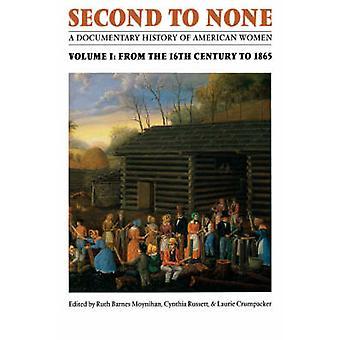 Andra till ingen en dokumentär historia av amerikanska kvinnor. Volym 1 från femtonhundratalet till 1865 av Moynihan & Ruth B.
