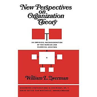 Novas perspectivas sobre a teoria da organização uma reconsideração empírica das análises marxistas e clássicas por Zwerman & William L.