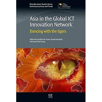Asia in the Global Ict Innovation Network Dancing with the Tigers by De Prato & Giuditta