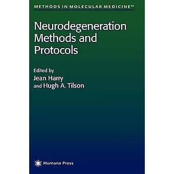 Neurodegeneration Methods and Protocols by Harry & Jean