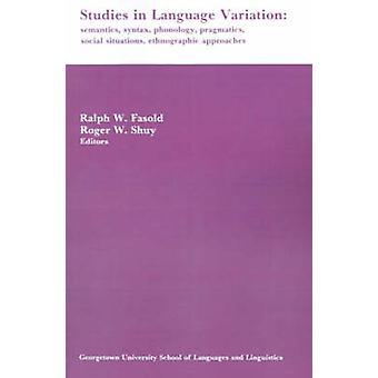 Estudos em linguagem variação semântica sintaxe fonologia pragmática situações sociais etnográfico abordagens por Fasold & Ralph W.