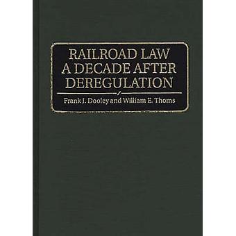 Fer droit dix ans après la déréglementation par Dooley & Frank J.