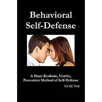 Gedrags zelfverdediging een realistischer bruikbaar preventieve methode voor zelfverdediging door Park & Ed SJC