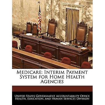 Sistema de pagamento intermédio Medicare para as agências de saúde de casa por responsabilidade do governo dos Estados Unidos