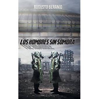 Los Hombres Sin Sombra por Beranio & Augusto