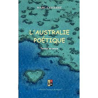 LAUSTRALIE POETIQUE por Lasserre & Marc