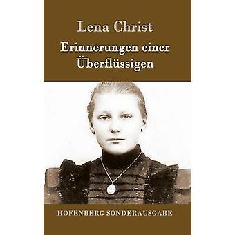 Erinnerungen einer berflssigen by Lena Christ