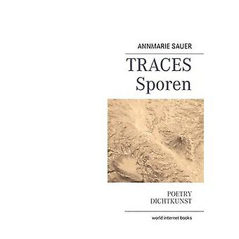 TRACES SPOREN by SAUER & Annmarie