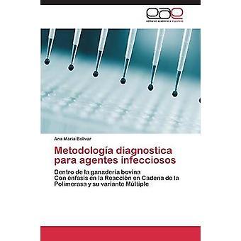 Metodologia Diagnostica Para Agentes Infecciosos by Bolivar Ana Maria